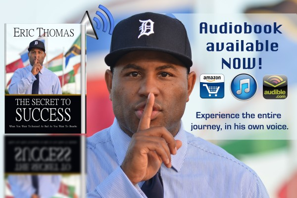 Eric Thomas Secrets to Success